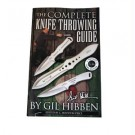 The Complete Knife Throwing Guide, by Gil Hibben, 64 Pages